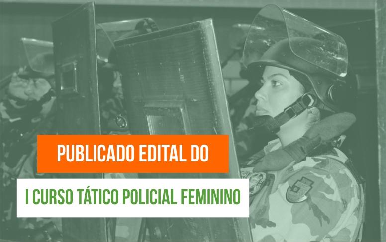 Aesp publica edital do I Curso Tático Policial Feminino